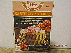 Family Circle Great Ideas 333 Super Cakes & Cookies