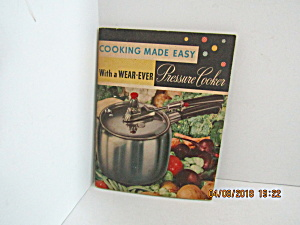 Vintage Booklet Cooking Made Easy With A Pressurecooker