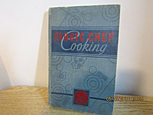 Vintage Cookbook Magic Chef Cooking