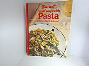 Cookbook Sunset Freash Ways With Pasta