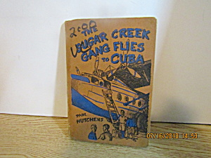 Vintage Youth The Sugar Creek Gang Flies To Cuba