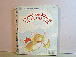 Vintage Little Golen Book Theodore Mouse Up In The Air