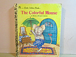 Vintage Little Golen Book The Colorful Mouse