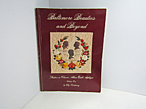 Baltimore Beauties And Beyond Classic Quilt Applique