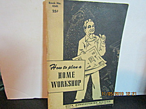 Vintage Book How To Plan A Home Workshop