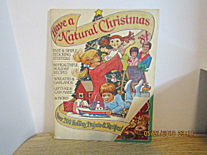 Vintage Craft Magazine Have A Natural Christmas '84
