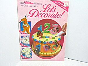 Wilton Yearbook 1988 Lets Decorate Cake Decorating