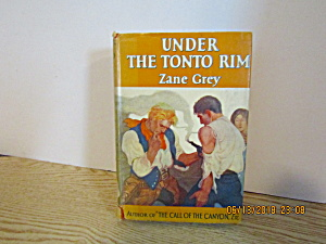 Vintage Western Book Under The Tonto Rim By Zane Gray