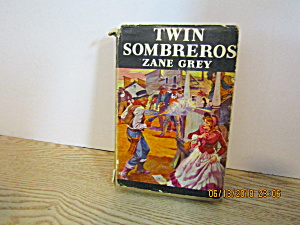 Vintage Western Book Twin Sombreros By Zane Gray