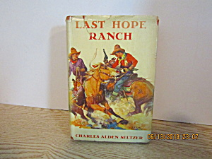 Vintage Book The Last Hope Ranch By Charles Seltzer