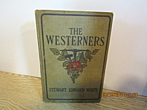Vintage Book The Westerners By Stewart Edward White