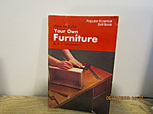 Popular Science Skill Book Build Your Own Furniture