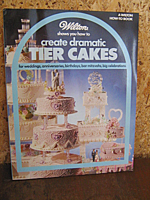 Wilton Create Dramatic Tier Cakes Book Magazine