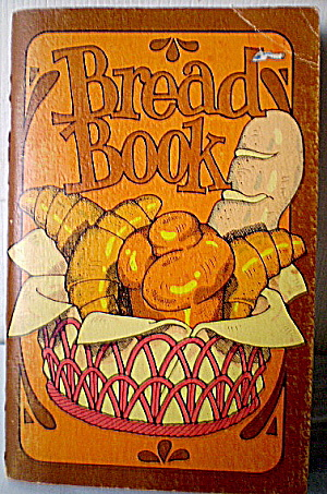 Vintage Cookbook-the Bread Book By Susan Wright