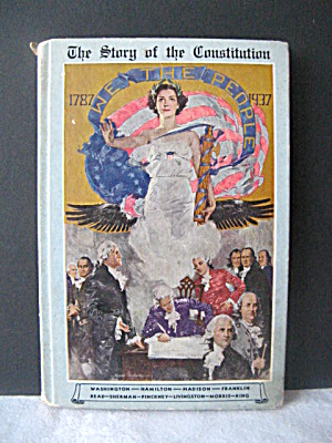 Story Of The Constitution Sesquicentennial Comm 1937