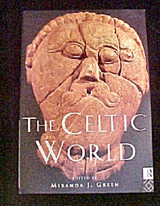The Celtic World - Edited By Miranda J. Green