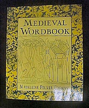 Medieval Wordbook by Madeleine Pelner Cosman (Image1)