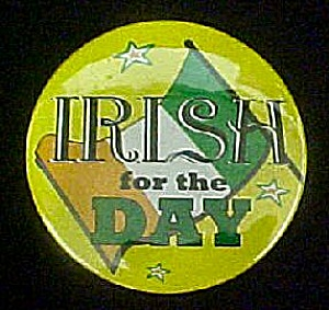 Irish for the Day Pin Back (Image1)