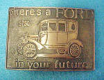 There's A Ford In  Your Future Belt Buckle
