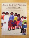 Click here to enlarge image and see more about item MM254: Slotin Folk Art Auction Catalog - Nov 8, 2008