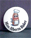 Click here to enlarge image and see more about item P109: Miss Alberta Baker Pin back