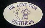 Click to view larger image of We Love Our Panthers Pin Back Button (Image1)