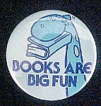 Click here to enlarge image and see more about item P153: Books Are Big Fun - Dinosaur Pin Back Button