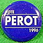 Ross Perot 1996 Political Campaign Button