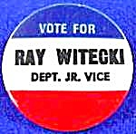 Ray Witecki Political Campaign Button