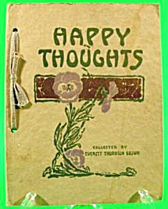 Antique Book - Happy Thoughts - Everett Brown 1912 (Image1)