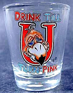 Drink Till You Turn Pink Shot Glass ~ Flamingo? (Image1)