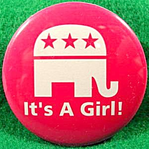 It's A Girl - Political Campaign Button