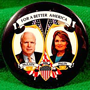 McCain - Palin - For A Better America Button - 2008 (Image1)