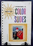 Click here to enlarge image and see more about item C340: Color Slides Photography Book ~ Eastman Kodak 1957