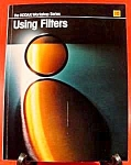 Click here to enlarge image and see more about item C349: Kodak Workshop Series Book ~ Using Filters ~ 1981