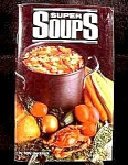 Click here to enlarge image and see more about item C44: Super Soups Recipe Cook Book - 1986