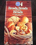 Click here to enlarge image and see more about item C49: Bread, Bread & More Bread Cookbook - 1983
