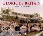 Click here to enlarge image and see more about item D424: Glorious Britain ~ Place of Legends ~ Travel Book 2006
