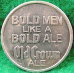 Click here to enlarge image and see more about item D609: Token ~ Are You A Bold Man? ~ Old Crown Ale Beer