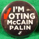 McCain - Palin Political Campaign Button - 2008