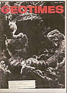 GEOTIMES  magazine - April 1977 (Image1)