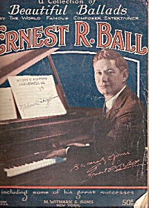 Ernest R. Ball- Beautiful Ballads -