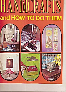 Handicrafts And How To Do Them. -copyright 1969