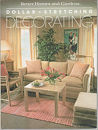 Better Homes - Gardens Dollar-stretching Decora