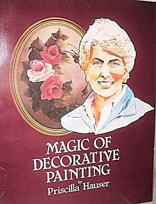 MAGIC OF DECORATIVE PAINTING~PRISCILLA HAUSER (Image1)
