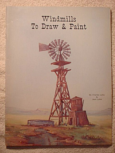 WINDMILLS TO DRAW & PAINT~CHARLES & JEAN LYLE (Image1)