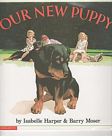 Our New Puppy - Rottweiler Dog Story Book - Moser