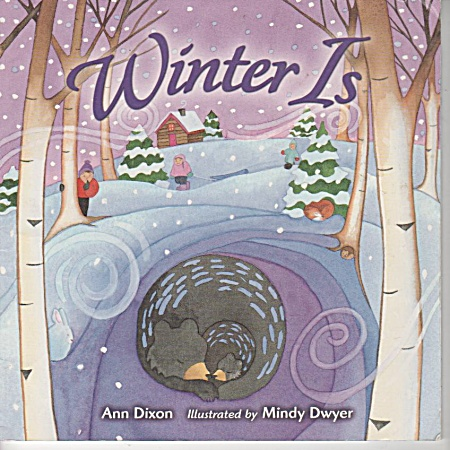 Winter Is - Ann Dixon - Mindy Dwyer -