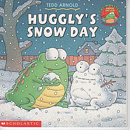 Huggly's Snow Day - Tedd Arnold -