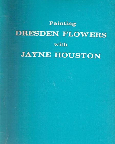 Jayne Houston - Dresden Flowers - Vintage - Signed -